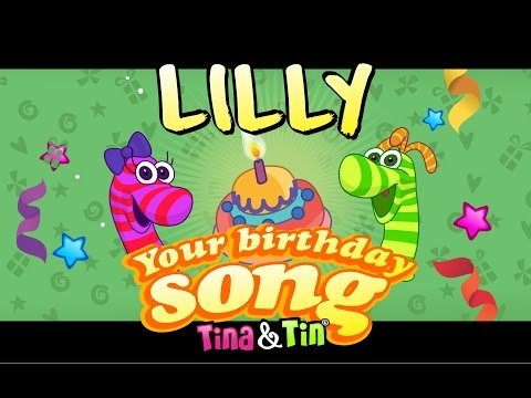 Tina&Tin Happy Birthday LILLY (Personalized Songs For Kids) #PersonalizedSongs
