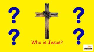 Who is Jesus? - The Joy Foundation