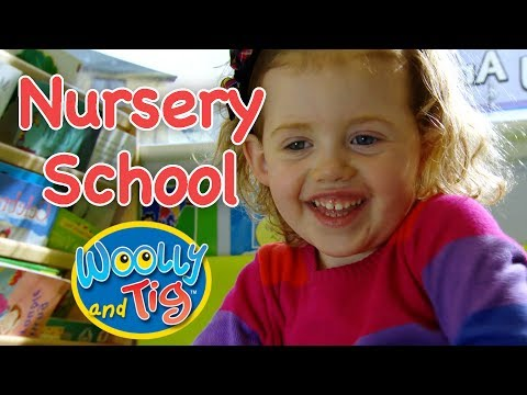 Woolly and Tig - Going to Nursery School | Making New Friends