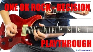 ONE OK ROCK - Decision (Guitar Playthrough Cover By Guitar Junkie TV) HD