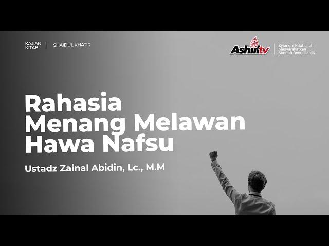 🔴 [LIVE] Rahasia Menang Melawan Nafsu - Ustadz Zainal Abidin Lc, M.M حفظه الله