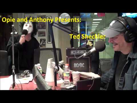 Opie and Anthony Presents: Ted Sheckler