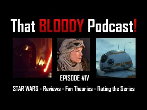tbp!-#4---star-wars,-our-reviews,-fan-theories,-rating-the-series