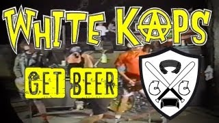 White Kaps - Get Beer (Official Video)