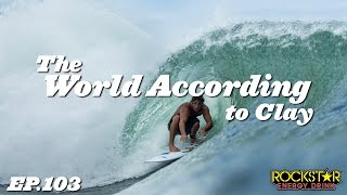 Clay Marzo | The World According to Clay - EP103