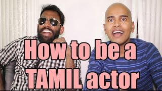 How to Become a Famous Tamil Actor