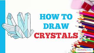 How to Draw Crystals in a Few Easy Steps: Drawing Tutorial for Kids and Beginners