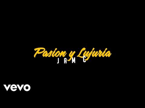 JamC - Pasion & Lujuria (Video Liryc)