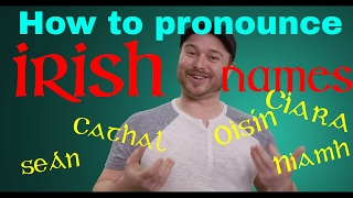 How to Pronounce Irish Names A quick guide