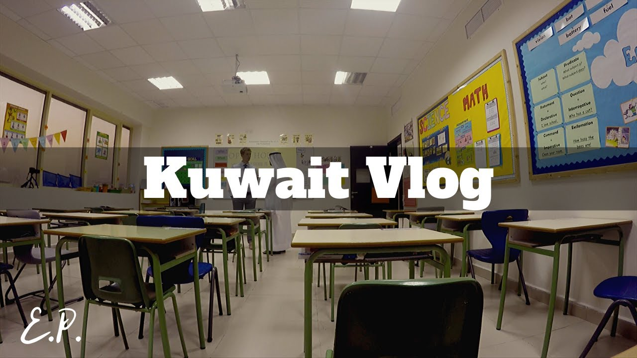 Travel Vlog Kuwait 3 My Classroom Youtube