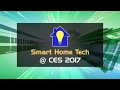 What's New at CES 2017: Smart Home Tech