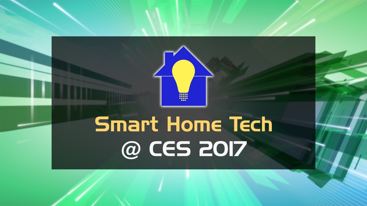 What S New At Ces 2017 Smart Home Tech Youtube