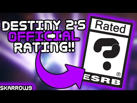 Destiny 2's Official ESRB Rating!! Is It a Good or a Bad Thing!?