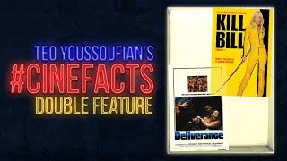 #CineFacts 12 - Kill Bill + Un Tranquillo Weekend di Paura (Deliverance)