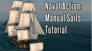 Naval Action: Manual Sails Tutorial