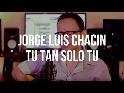 Jorge Luis Chacín - Tú tan solo tú (El Cuentacanciones)