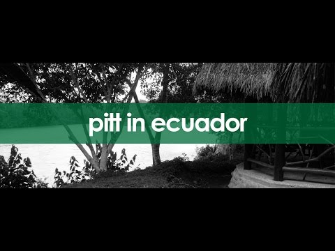 Pitt Study Abroad in Ecuador 2016