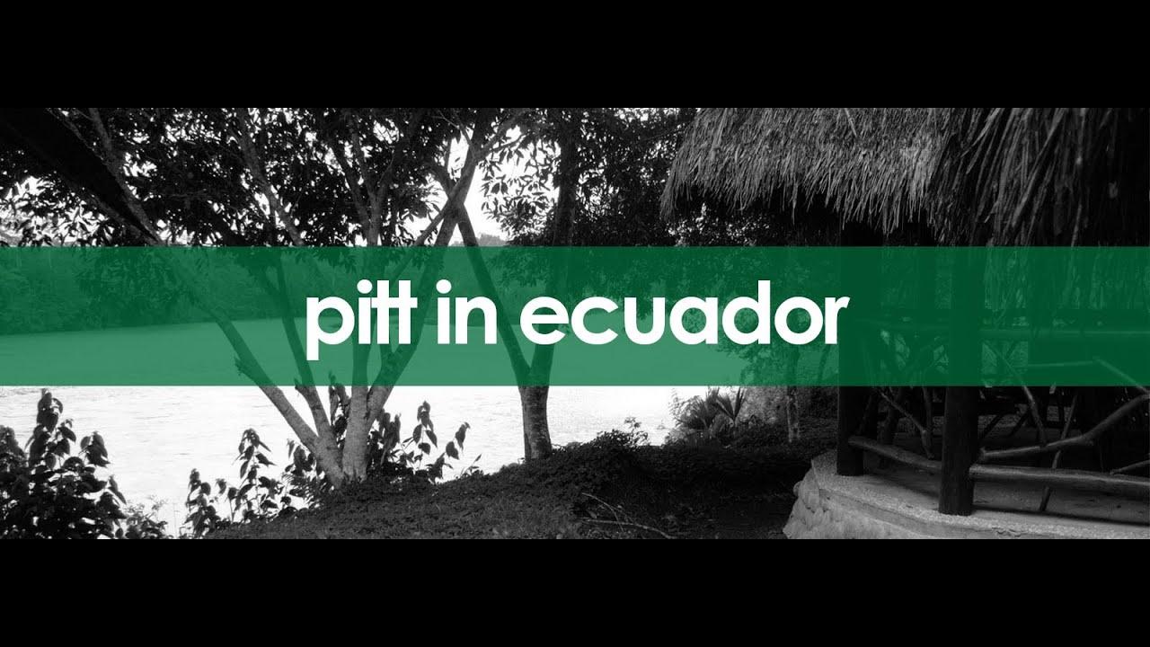 Pitt Study Abroad In Ecuador 2016 Youtube