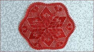 Салфетка спицами. Вязание салфетки. Салфетка. Вязание спицами. Часть 1. (Napkin knitting. P. 1)