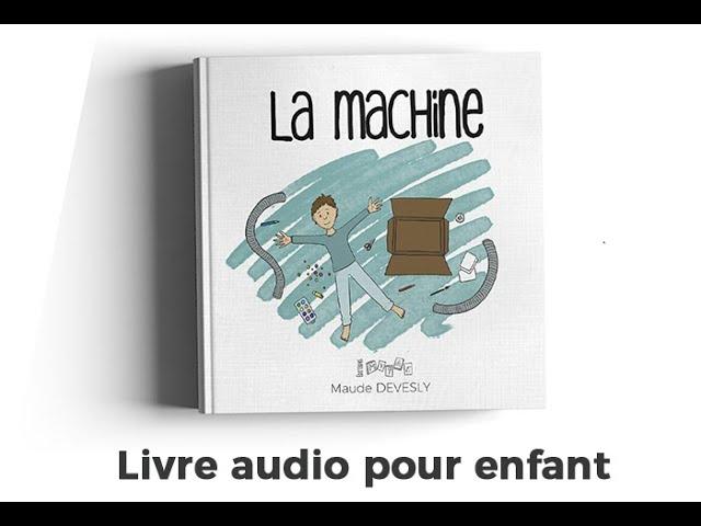 Livre audio pour enfants : La machine
