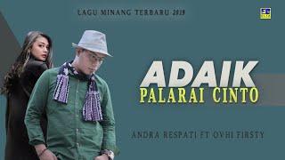 Gambar cover Andra Respati Feat Ovhi Firsty - Adaik Palarai Cinto (Official Music Video) Lagu Minang Terbaru 2019