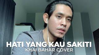Download Lagu KHAI BAHAR - HATI YANG KAU SAKITI  ROSSA (COVER) mp3
