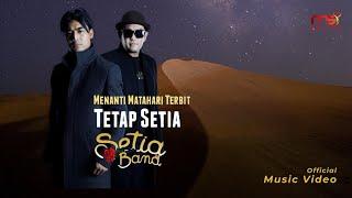 SETIA - TETAP SETIA | Official Music Video