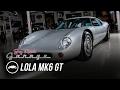 1963 Lola Mk6 GT - Jay Leno's Garage