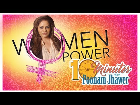 Women's Empowerment | Episode - 1 | 10 Minutes With Poonam Jhawer