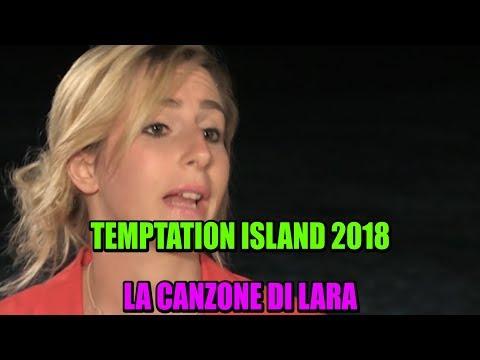 TEMPTATION ISLAND 2018 - LA CANZONE DI LARA