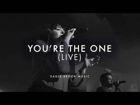 You're The One (Live) // Eagle Brook Music