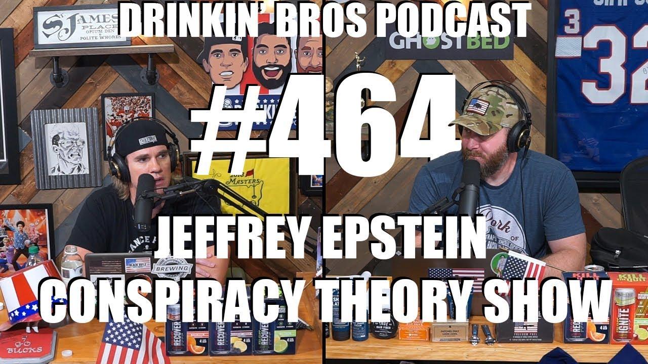 Drinkin' Bros #465  - Jeffrey Epstein Conspiracy Theory Show