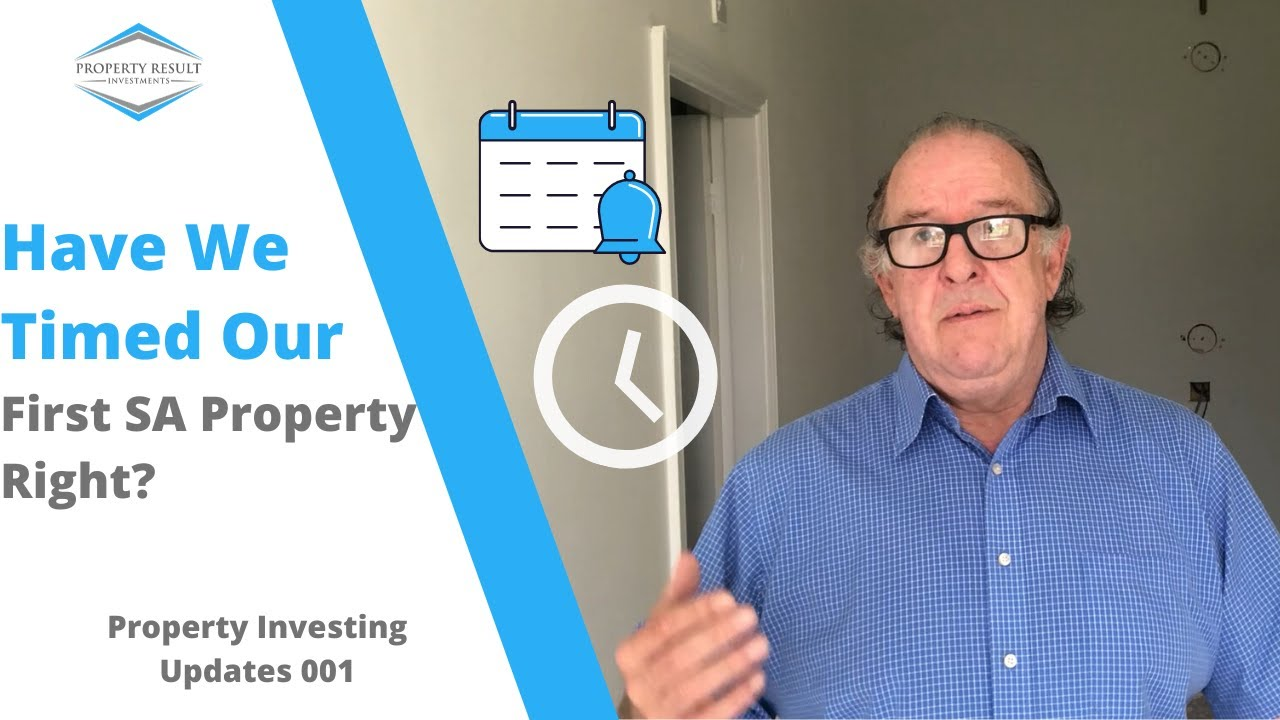 Have We Timed Our First SA Property Right? | Property Investing Updates 004