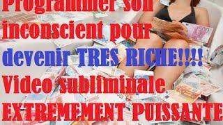 Programmer son inconscient pour devenir TRES RICHE!!!Video EXTREMEMENT PUISSANTE EFT et TAPPING