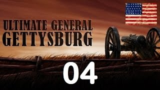 Ultimate General Gettysburg - Union Let's Play - 04 (Day 1 Evening)