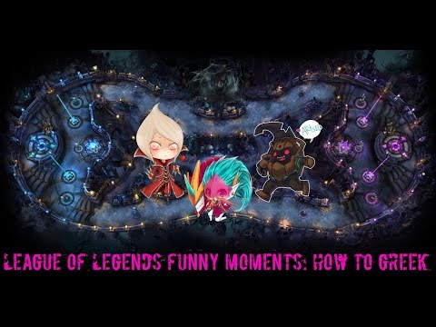 LoL Funny Moments How To Greek (League of Legends)