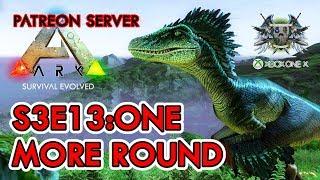 1 More Round - S3E13 - ARK Survival Evolved Xbox One X - Ragnarok