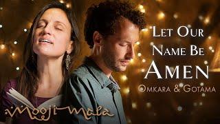"Omkara & Gotama — ""Let Our Name Be Amen"" from the New Music Album 'Amen'"