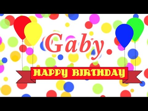 Happy Birthday Gaby Song