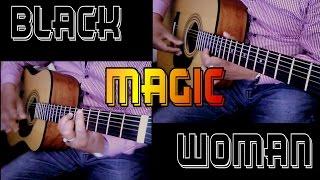 ♪♫ Black Magic Woman - Gypsy Queen / Santana / Fleetwood Mac - Acoustic Guitar Cover By Ash Almond