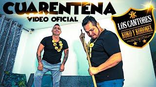 Cuarentena - Koko y Koronel - Los Cantores - Vídeo Oficial