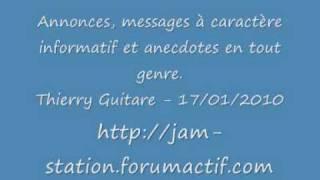 Message à caractère informatif : Thierry Guitare - 17/01/2010