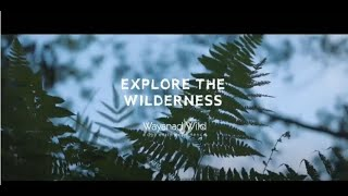 Wayanad Wild - Exploring the Wilderness, CGH Earth Experience Hotels
