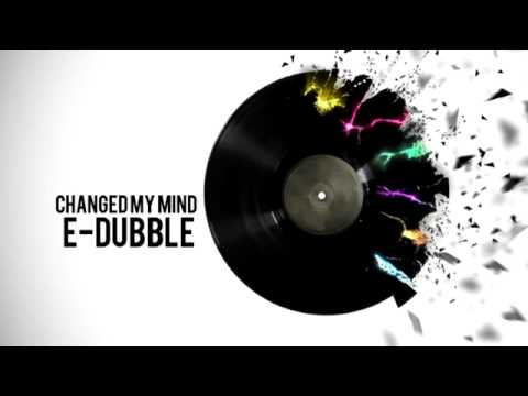E-Dubble - Changed My Mind