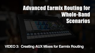 PreSonus—Advanced EarMix Routing for Whole-Band Scenarios - Part 3, Creating AUX Mixes
