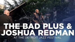 The Bad Plus Joshua Redman at Detroit Jazz Festival