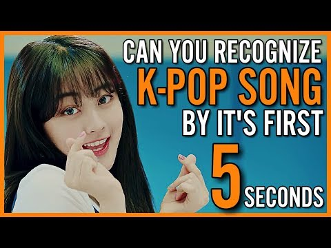 GUESS KPOP SONG BY IT'S FIRST FIVE SECONDS