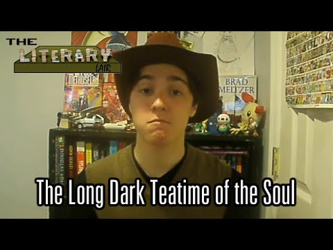 The Literary Lair: The Long Dark Tea Time Of The Soul