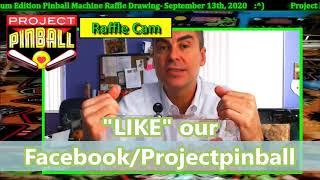 Project Pinball Charity's Stern Premium Pinball Machine Raffle Drawing: September 13th, 2020