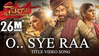 O Sye Raa Video Song (Telugu) - Chiranjeevi | Ram Charan |Surender Reddy| Oct 2nd